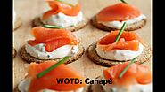 Word of the Day #12 - Today's Word of the Day is Canapé