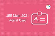 JEE Main Admit Card 2021: Check NTA JEE Main Hall Ticket Download Link