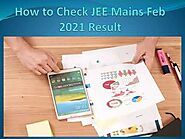 How to Check JEE Mains Result 2021 | JEE Main February Result Date