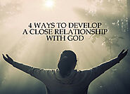 4 Ways to Develop a Close Relationship with God - Marianna Albritton