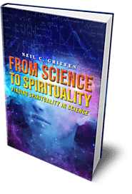 Book | From Science To Spirituality - Neil Griffen