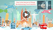 How is the Internet of Things Revolutionizing Travel Industry