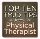 10 TMJ Disorder Tips from a Physical Therapist