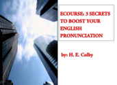 Ecourse: 3 Secrets to Boost Your English Pronunciation