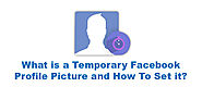 How Can You Set Temporary Facebook Profile Picture on PC?