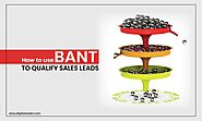 How to use BANT to Qualify Sales Leads - Digitalzone