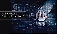 How to Market Your Business Online in 2020 - Digitalzone