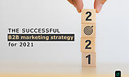 The successful B2B marketing strategy for 2021 - Digitalzone