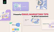 7 Powerful Email Marketing tips to drive Conversions