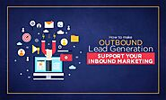 How to make Outbound lead generation support your Inbound Marketing
