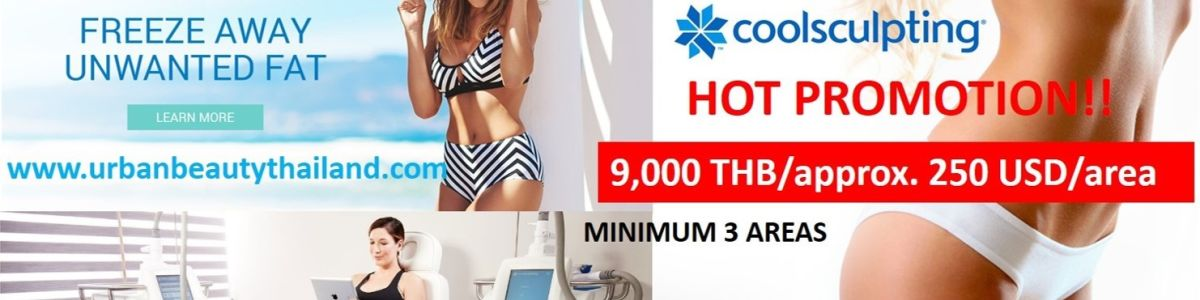 Headline for Urban Beauty Thailand - 9,000 THB Lowest Price Coolsculpting Zeltiq Fat Reduction Bangkok, Phuket Thailand