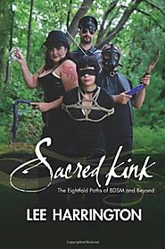 Sacred Kink: The Eightfold Paths Of Bdsm And Beyond