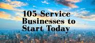 105 Service Businesses to Start Today