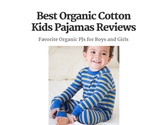 Best Organic Cotton Kids Pajamas Reviews