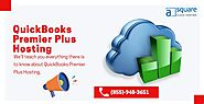 All You Must Know About QuickBooks Premier Plus Hosting?