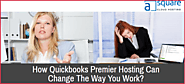 How does Your Working Style change With QuickBooks Premier Hosting?