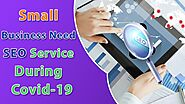 Small Business Need SEO Service During Covid-19 More Than Ever- 6 Facts