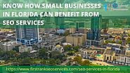 KNOW HOW SMALL BUSINESSES IN FLORIDA CAN BENEFIT FROM SEO SERVICES
