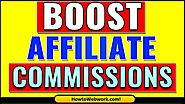 3 Ways to Boost your Affiliate Commissions | How to Boost Your Affiliate Earnings | Bonuses