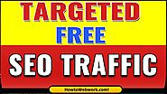 How to Receive Targeted Traffic from SEO | Using SEO to Receive Targeted Traffic