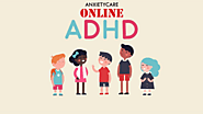 Attention Deficit Hyperactivity Disorder – Symptoms, Causes, and Treatments – Anxiety Care Online