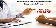 Anxiety Neurological Disorders Symptoms & Types | Anxiety Care