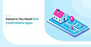 Reasons You Need Real Estate Mobile Apps in 2020