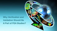 Why Verification and Validation Should Be A Part of FEA Studies?