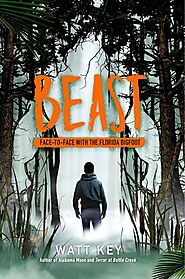 Beast: Face-To-Face with the Florida Bigfoot by Watt Key
