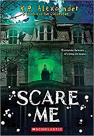 Scare Me by K.R. Alexander