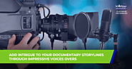 Add Intrigue To Your Documentary Storylines Through Impressive Voices Overs - Voyzapp