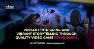 Tips To Find Video Game Voice Actors To Elevate Your Gaming Experience - Voyzapp
