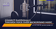 Connect Emotionally With Your Audience Through Professional Voice Over Background Music | by Voyzapp | Oct, 2020 | Me...