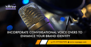 Reasons to inculcate Conversational voice overs and why your brand should have one - Voyzapp