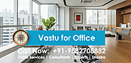 Searching for Vastu for office and Call Now