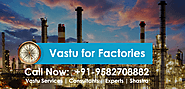 Best Vastu for factories and Call Now