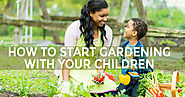 How to Start Gardening with Your Children