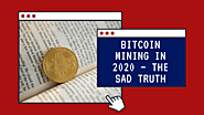 Bitcoin Mining in 2020 - The Sad Truth - Napster's Quest