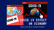 COVID 19 Effect On Economy | India the Next Super Power?