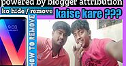 Blogspot Blog Se Powered By Blogger Ko Remove Kaise Kare?