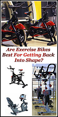 Are Exercise Bikes Best For Getting Into Shape?