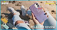 Pela Case Review- You Should Read This before Spending Money