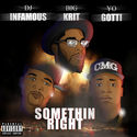 DJ Infamous feat. Big K.R.I.T. & Yo Gotti - Somethin Right (Prod. By Big K.R.I.T.) by THE REAL DJ INFAMOUS