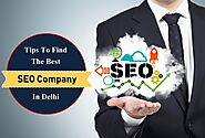 Tips to find the Best SEO Company in Delhi – Webinfomatrix – Best Seo Services Agency