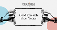 Good Research Paper Topics | Write My Essay