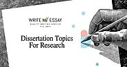 Dissertation topics for research | Write My Essay