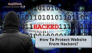 Best Practices And Tips To Protect Your Website From Hackers | Anjlitech