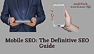 Mobile SEO: The Definitive SEO Guide to Improve Ranking for Mobile Website