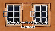 Duplicate Content: How to Solve – The Complete Guide