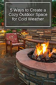 5 Ways to Create a Cozy Outdoor Space for Cold Weather